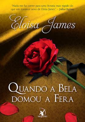 #Resenha: Quando a Bela domou a Fera (Eloisa James - Editora Arqueiro)