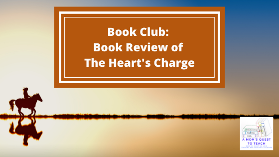 A Mom's Quest to Teach: Book Club: Book Review of The Heart's Charge by Karen Witemeyer; background photo of horse