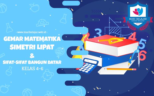Mari Belajar - Gemar Matematika: Simetri Lipat dan Sifat Sifat Ruang Bangun (27 April 2020)
