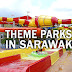 Theme Parks in Sarawak