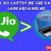 Jio 4G Voice & Video Calls Pc Laptop Me Kaise Use Kare