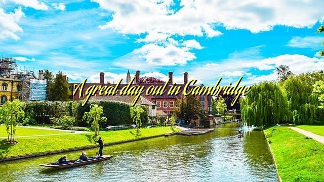 A great day out in Cambridge