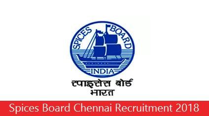 Spices Board Chennai Recruitment 2018