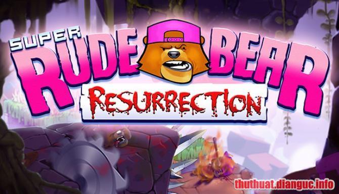 Download Game Super Rude Bear Resurrection Full Cr@ck