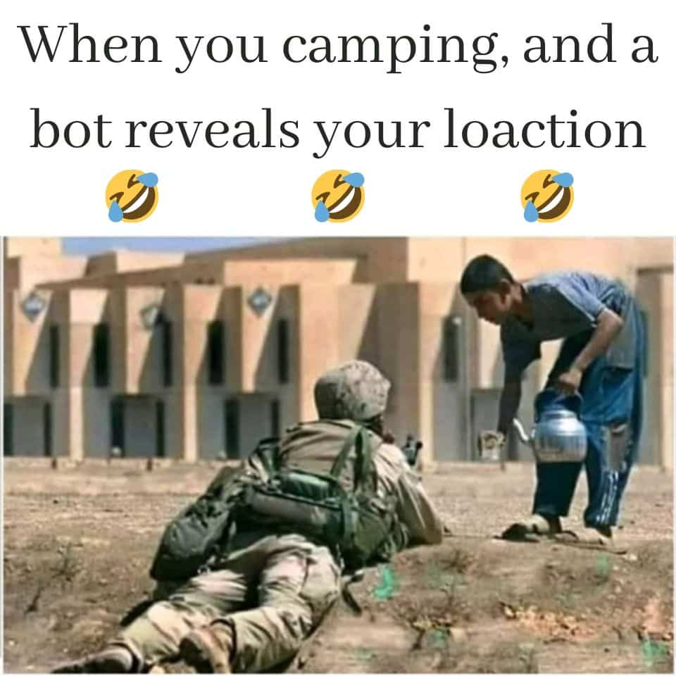 When-you-camping-and-a-bot-reveals-your-loaction-funny-desi-pubg-memes