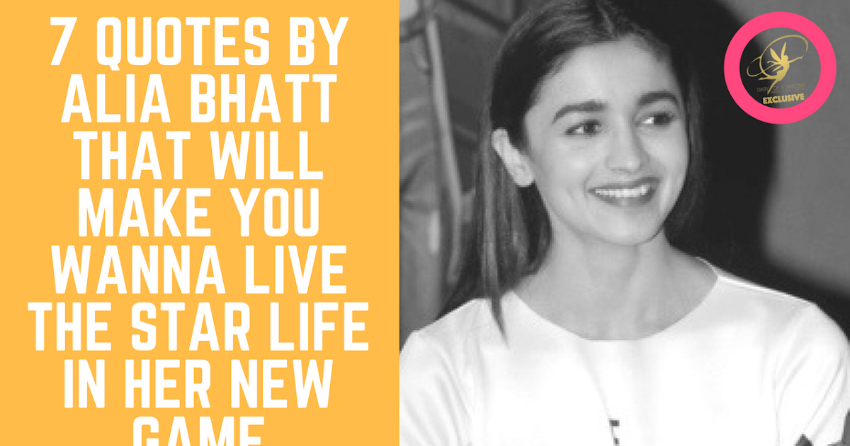 7 Quotes By Alia Bhatt That Will Make You Wanna Live The