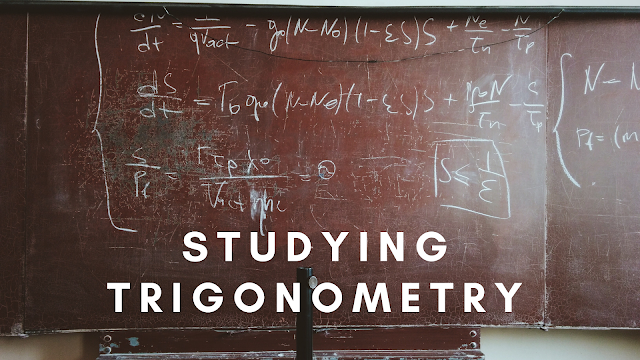 Studying Trigonometry