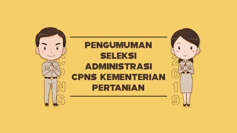 Pengumuman Seleksi Administrasi CPNS Kementerian Pertanian Tahun 2019