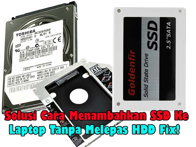 ssd caddy,laptop dengan ssd dan hdd,cara mengganti cd-rom laptop menjadi ssd,upgrade ssd laptop,harga ssd laptop,hdd caddy,pasang ssd laptop,ssd,hard disk,hardisk,