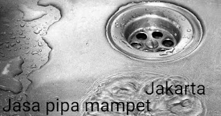 Jasa Pipa Mampet Jakarta Murah Bergaransi Layanan 24 Jam