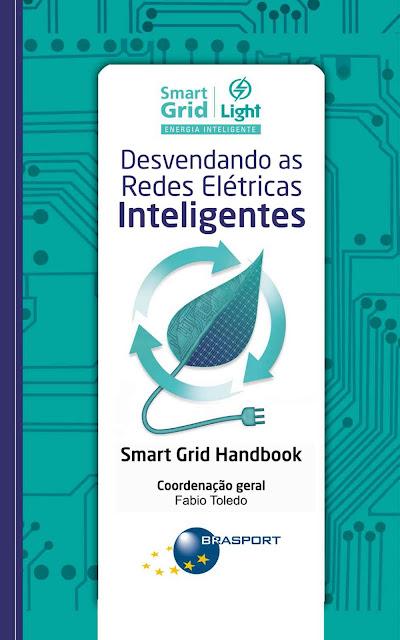 Desvendando as Redes Elétricas Inteligentes - Smart Grid Handbook - Fabio Toledo