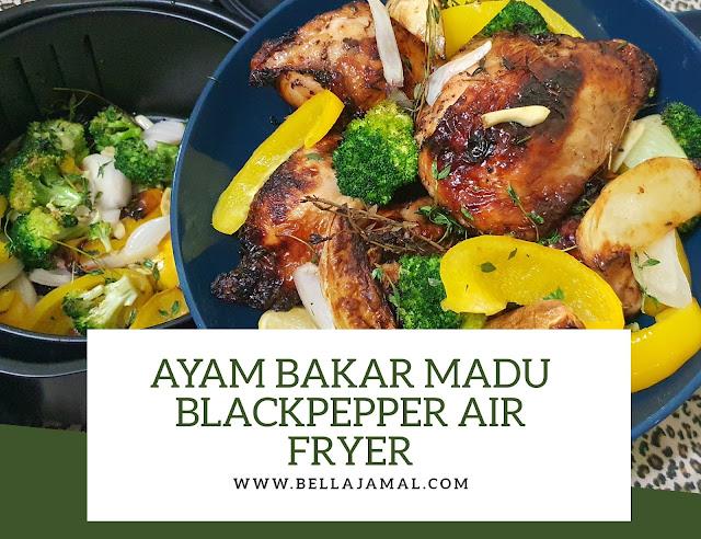 Resepi Ayam Bakar Madu Blackpepper Air Fryer Ini Adalah Bellarina Natasya