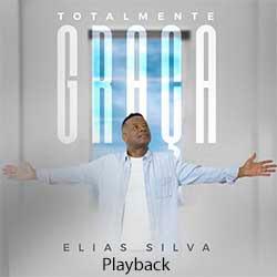 Totalmente Graça (Playback) - Elias Silva