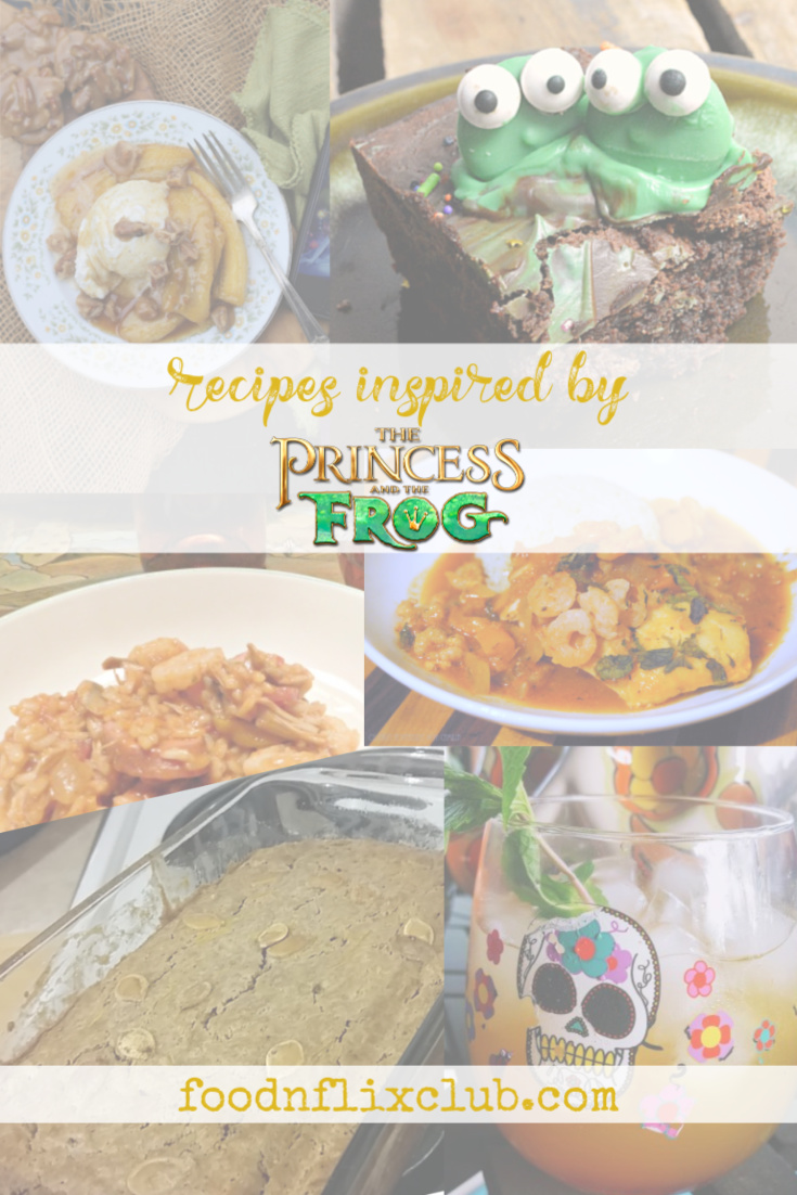 Recipes inspired by The Princess and the Frog #FoodnFlix