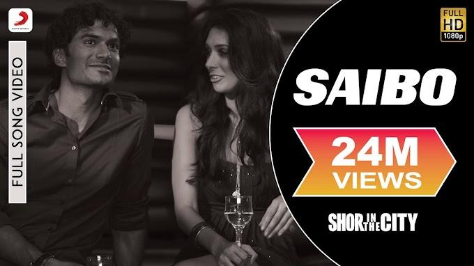 साएबो Saibo Lyrics in Hindi – Shor in The City | Tochi Raina | Shreya Ghoshal