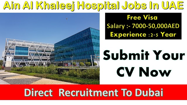 Ain Al Khaleej Hospital Jobs In UAE 2020