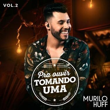 Murilo Huff – Pra Ouvir Tomando Uma Vol. 2 (2019) CD Completo