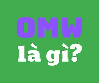 omw là gì