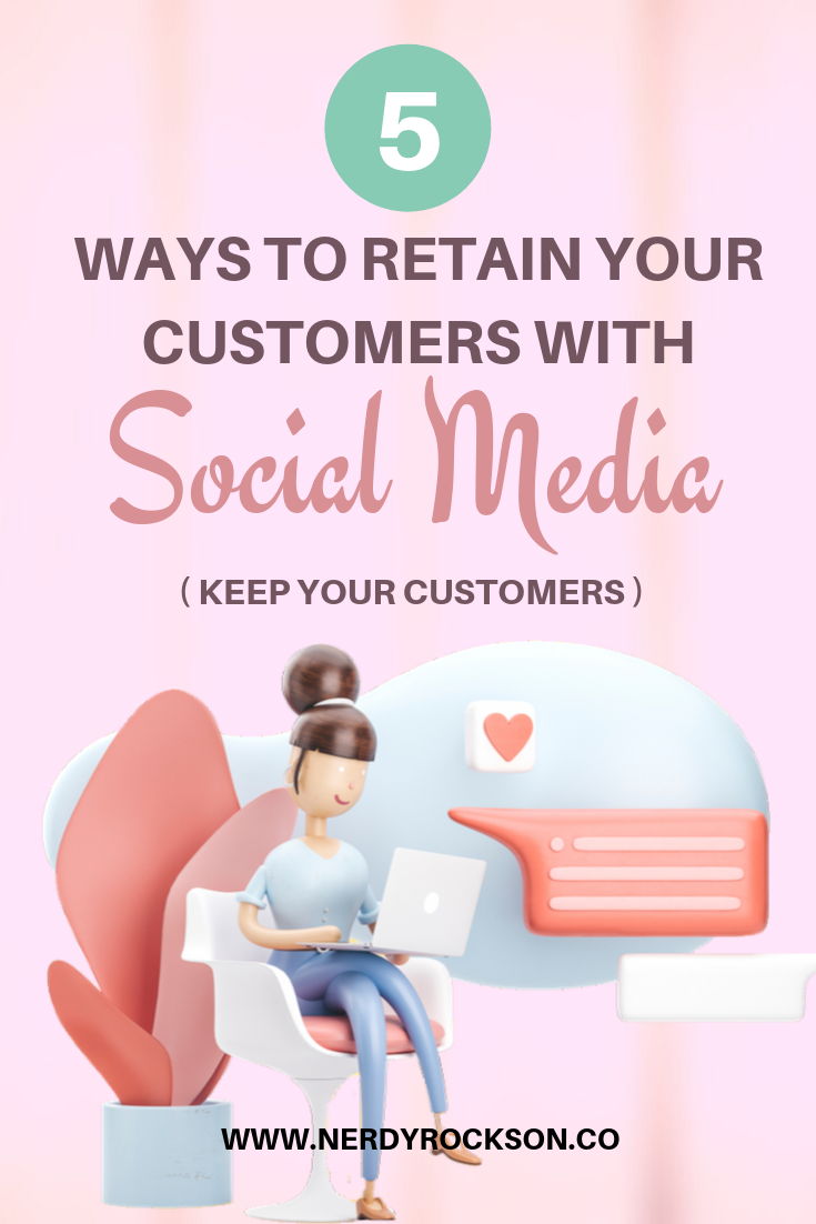5 Ways to Retain Your Customers with Social Media