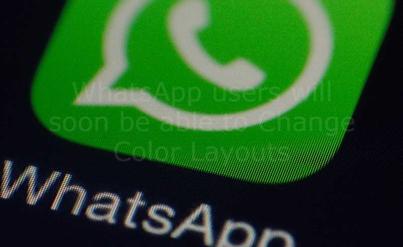 WhatsApp users will soon be able to Change Color Layouts
