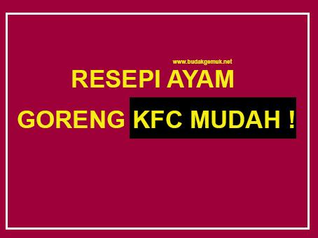 RESEPI AYAM GORENG KFC MUDAH !