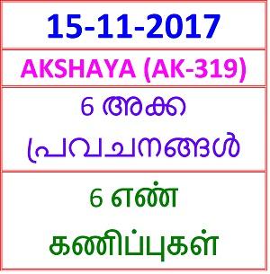 15 NOV 2017 AKSHAYA (AK-319)  6  NOS PREDICTIONS