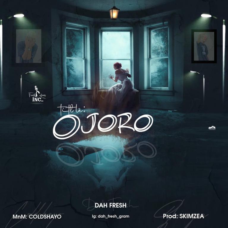 Mp3: Dah Fresh – Ojoro