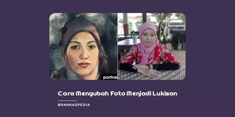 cara mengubah foto menjadi lukisan