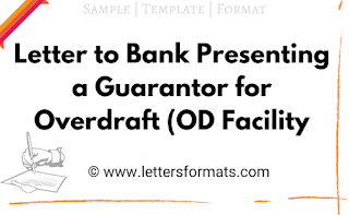 Letter to Bank Presenting a Guarantor for Overdraft (OD) Facility