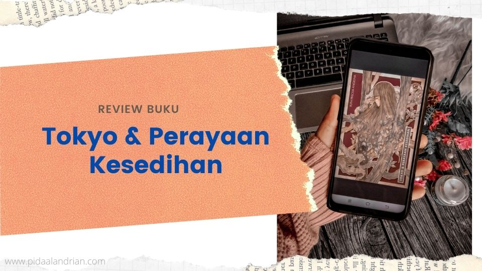 Review buku Tokyo & Perayaan Kesedihan