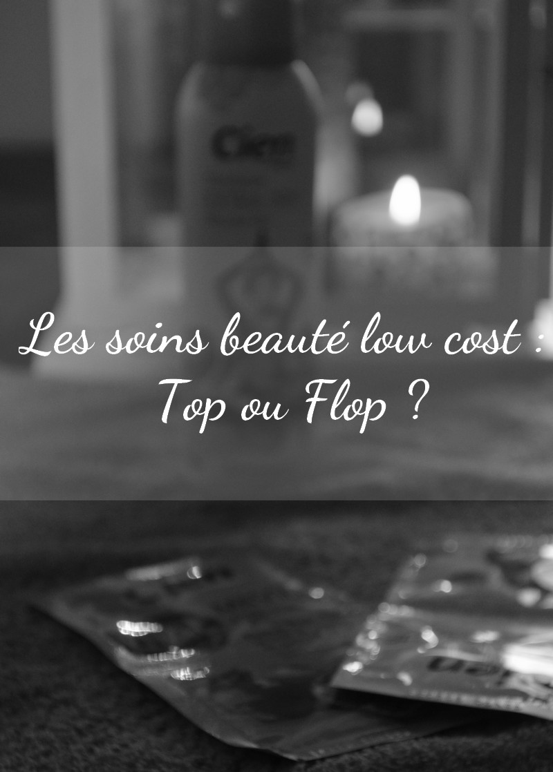 Les soins beauté low cost : Top ou Flop ?