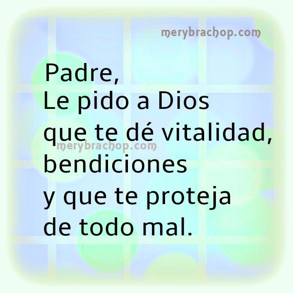 imagen frases cristianas papa, día del padre, oracion por mi padre, mensaje cristiano en favor de un papá