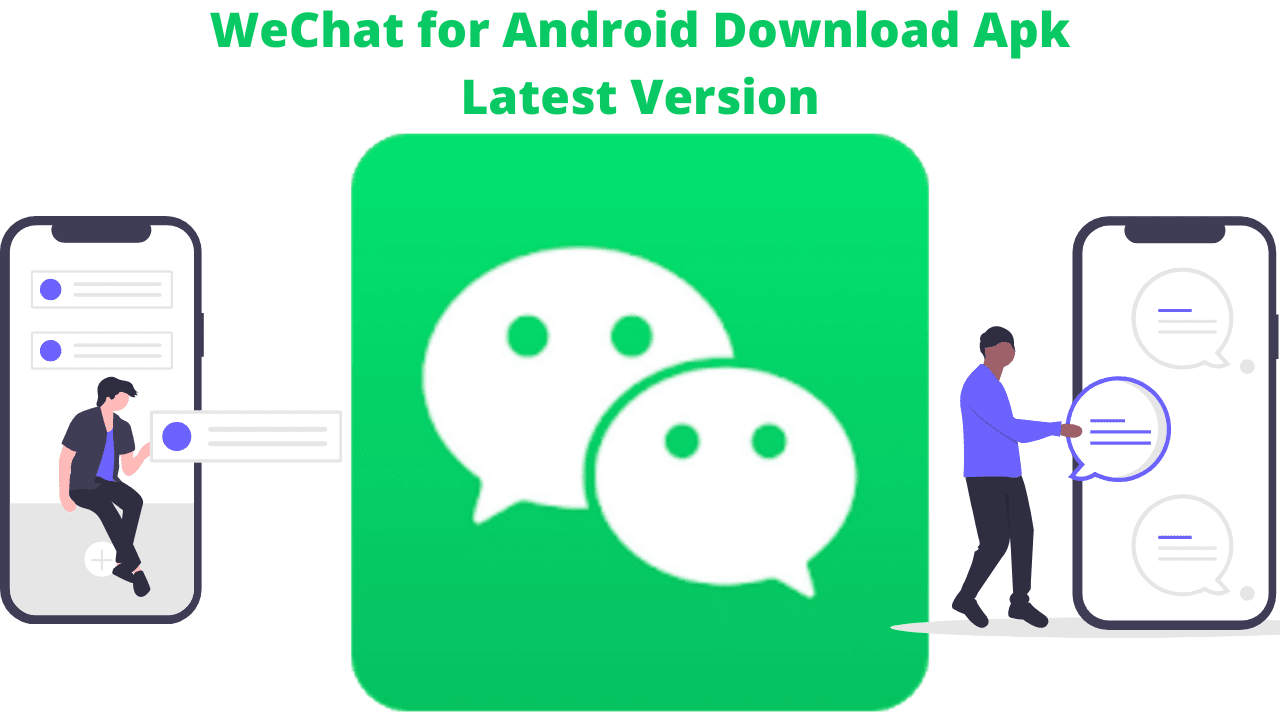 WeChat for Android Download Apk Latest Version