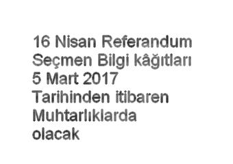 seçmen bilgi kağıtları gönderim tarihi 2017 referandum