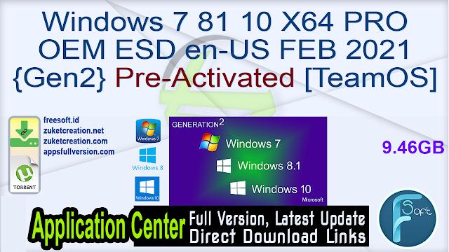 Windows 7 81 10 X64 PRO OEM ESD en-US FEB 2021 {Gen2} Pre-Activated [TeamOS]