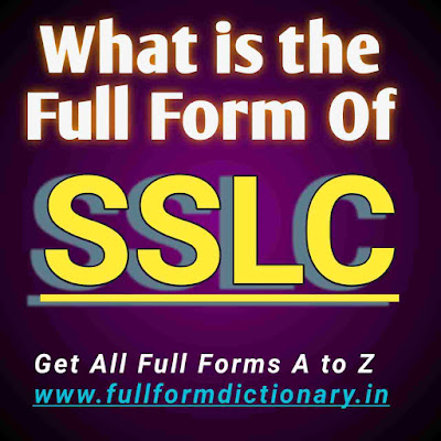 Full Form of SSLC, Additional Information of the full form of SSLC