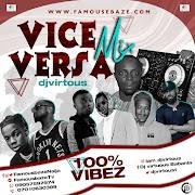 Famousbaze x DJ Virtuous — Vice Versa Mixtape (Zeedo Baddo)