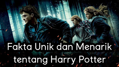 Fakta Unik dan Menarik tentang Harry Potter.jpg