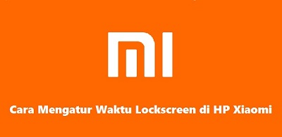 Cara Mengatur Waktu Lockscreen di HP Xiaomi