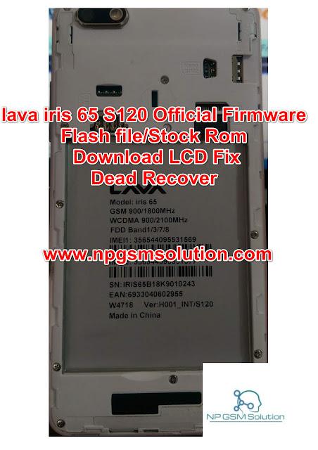lava iris 65 S120 Official Firmware/Flash file/Stock Rom Download LCD Fix/Dead Recover,lava Iris 65 flash file