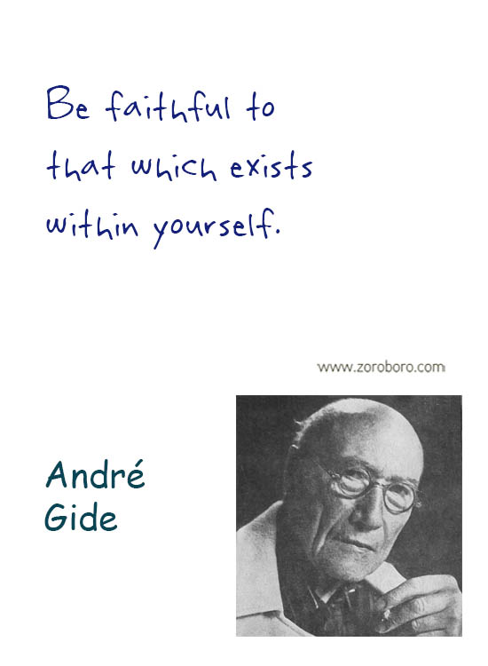 André Gide Quotes. Courage Quotes, Daring Quotes, André Gide Inspirational Quotes, André Gide Life Quotes, Mankind Quotes, Writers Quotes. André Gide Books Quotes