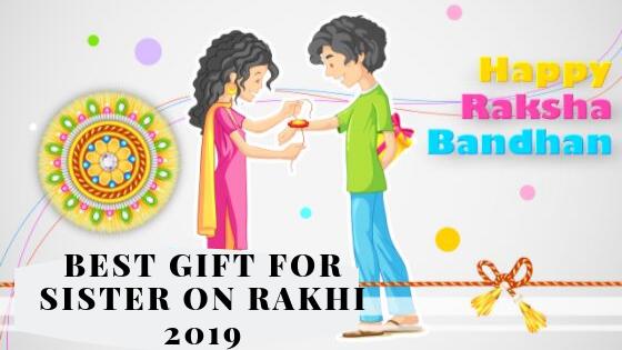 best gift for sister on rakhi 2019