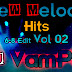 New Melody Hits 6-8 Edit Vol 02 Remix By Dj VamPire