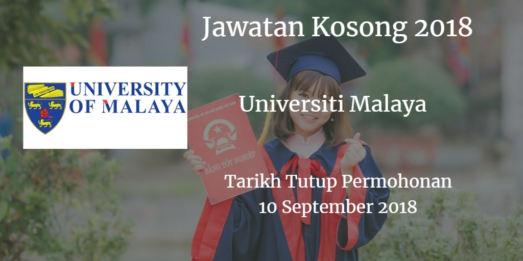 Jawatan Kosong Universiti Malaya 10 September 2018