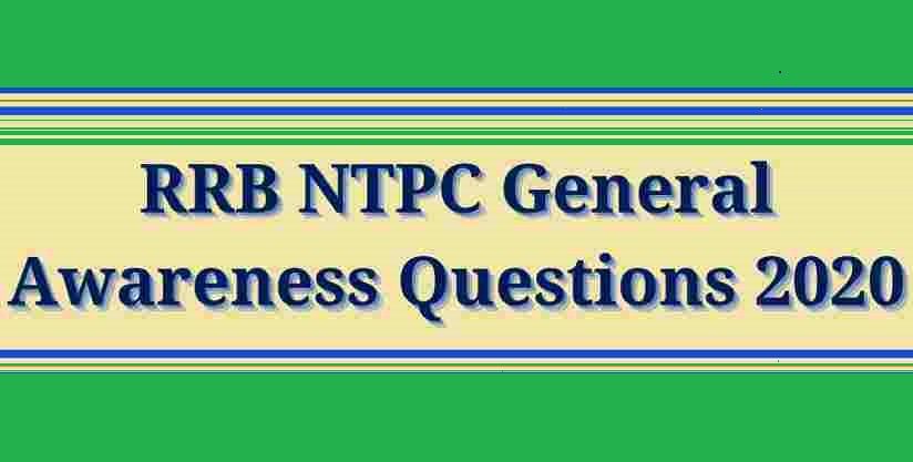 RRB NTPC General Awareness Questions and Answers PDF Download