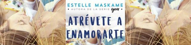 http://elrincondealexiaandbooks.blogspot.com/2018/02/atrevete-enamorarte-de-estelle-maskame.html