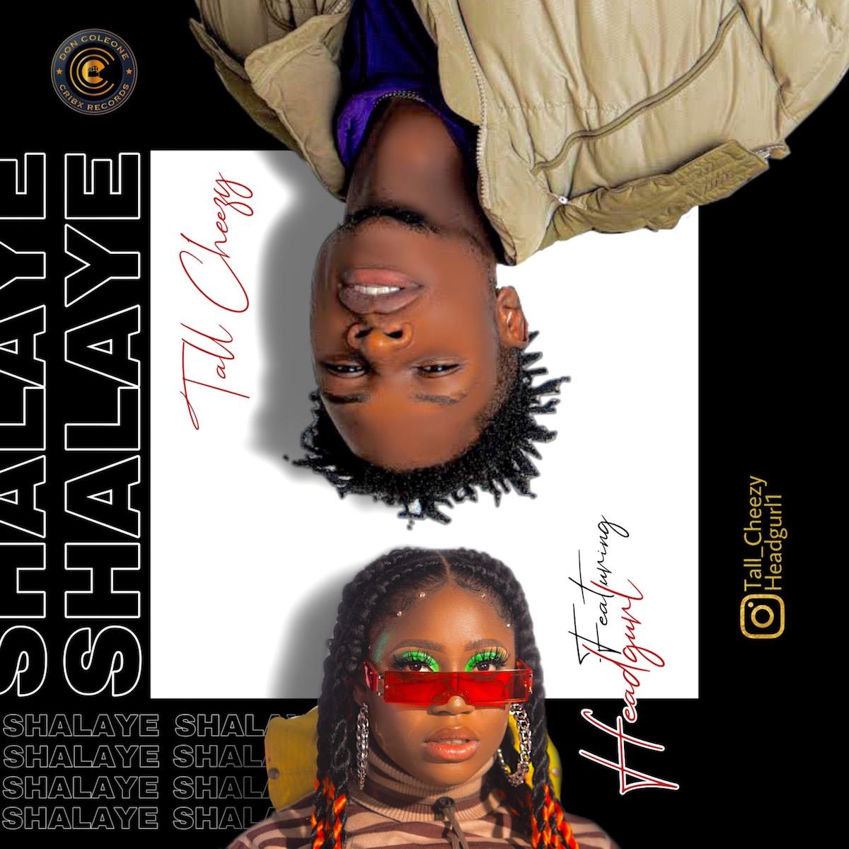 Tall Cheezy ft. Headgurl - Shalaye #Arewapublisize