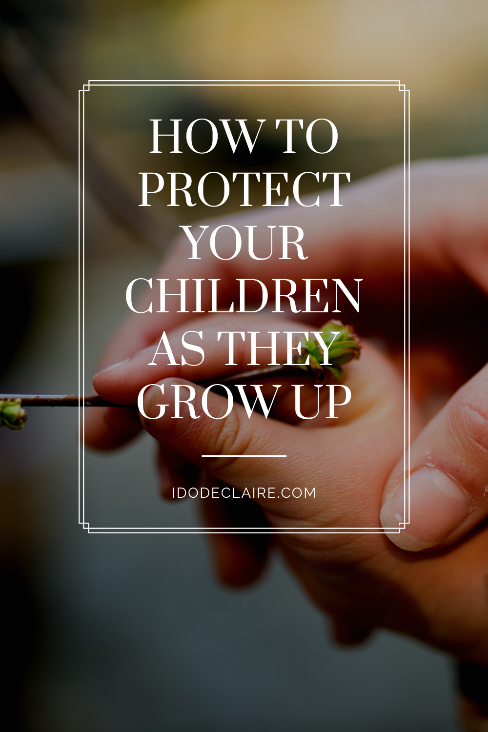 How to Protect Your Children as They Grow Up