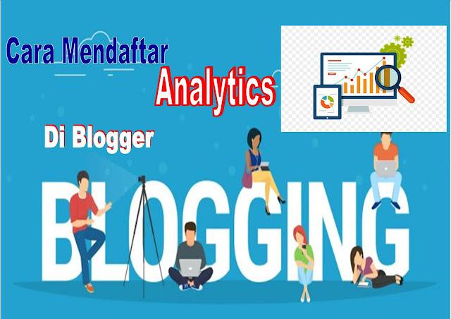 √ Cara Mendaftar Google Analytics DI Blogger 2020 Terbaru ...