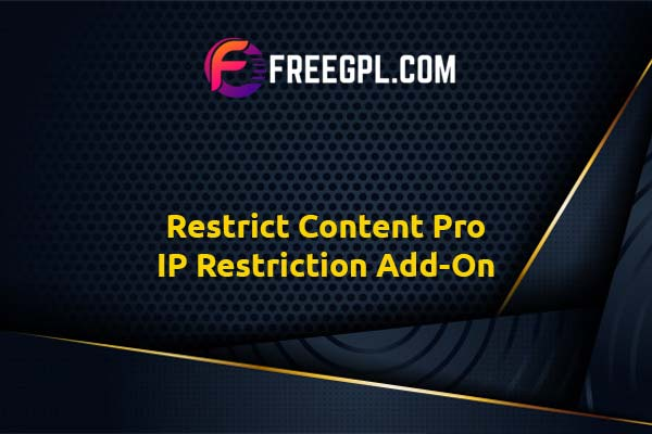 Restrict Content Pro IP Restriction Add-On Nulled Download Free